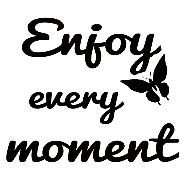 Enjoy every moment Reliefeinlage